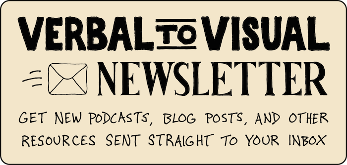 The Verbal To Visual Newsletter - new podcast episodes, blog posts, and other visual thinking resources send straight to your inbox