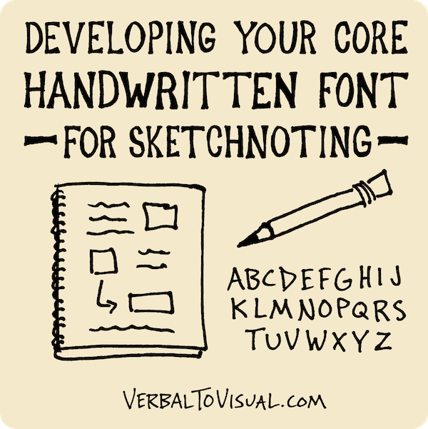 Developing Your Core Handwritten Font For Sketchnoting - Verbal To Visual - Doug Neill