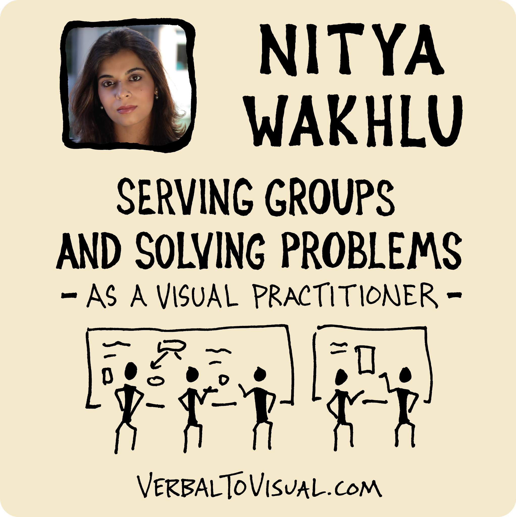 Nitya Wakhlu - Serving Groups And Solving Problems As A Visual Practitioner - The Verbal To Visual Podcast