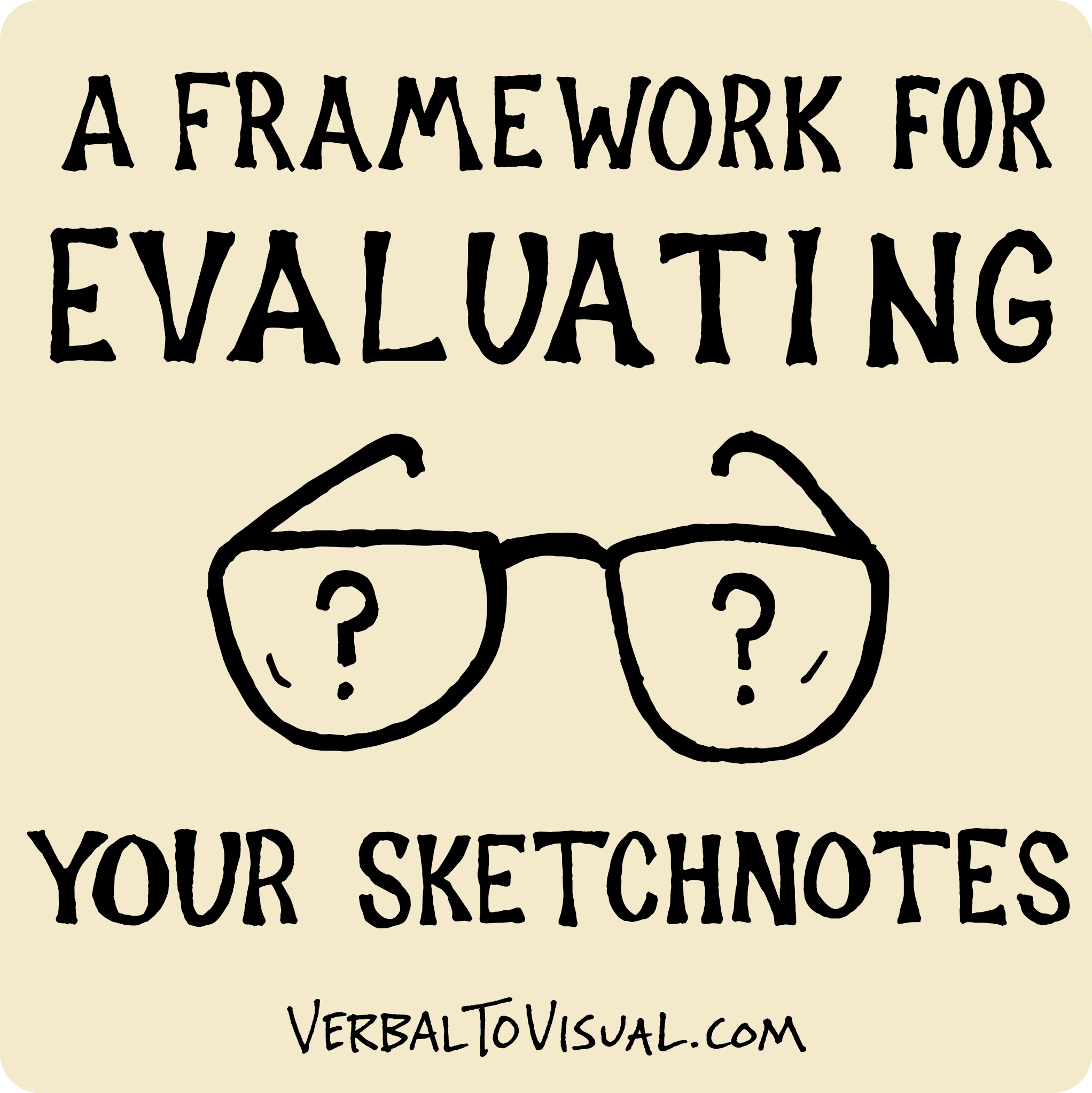 A Framework For Evaluating Your Sketchnotes - The Verbal To Visual Podcast