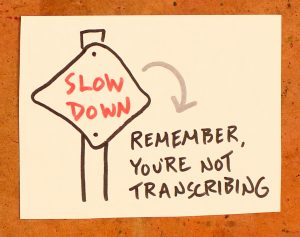 How To Improve Your Handwriting - Sketchnote School - Verbal To Visual - Doug Neill - slow down, not transcribing