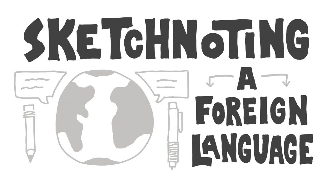 Sketchnoting a Foreign Language - Verbal to Visual; Doug Neill; learn a new language with sketchnotes; visual note-taking