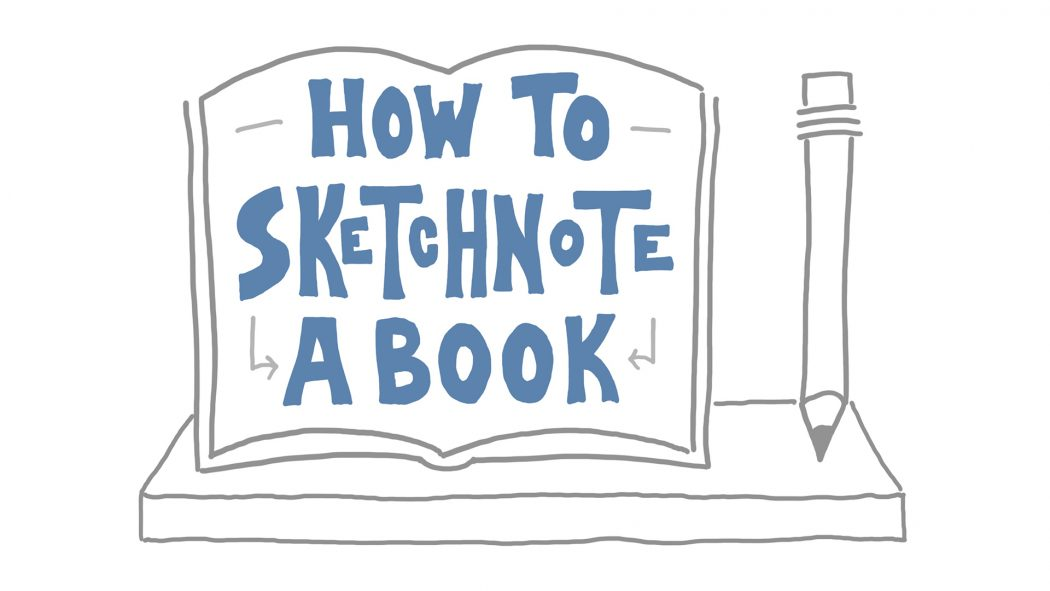 How to Sketchnote a Book - Verbal to Visual - Doug Neill - visual note-taking, sketchnoting