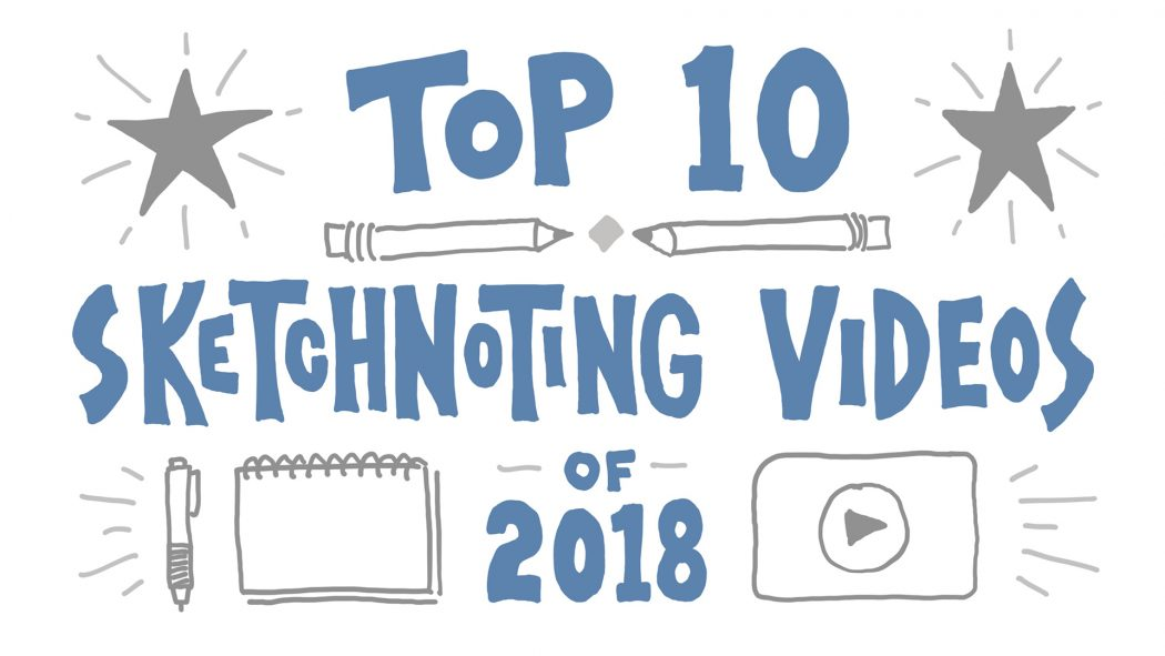 Top 10 Sketchnoting Videos of 2018 - Doug Neill, Verbal To Visual, visual note-taking